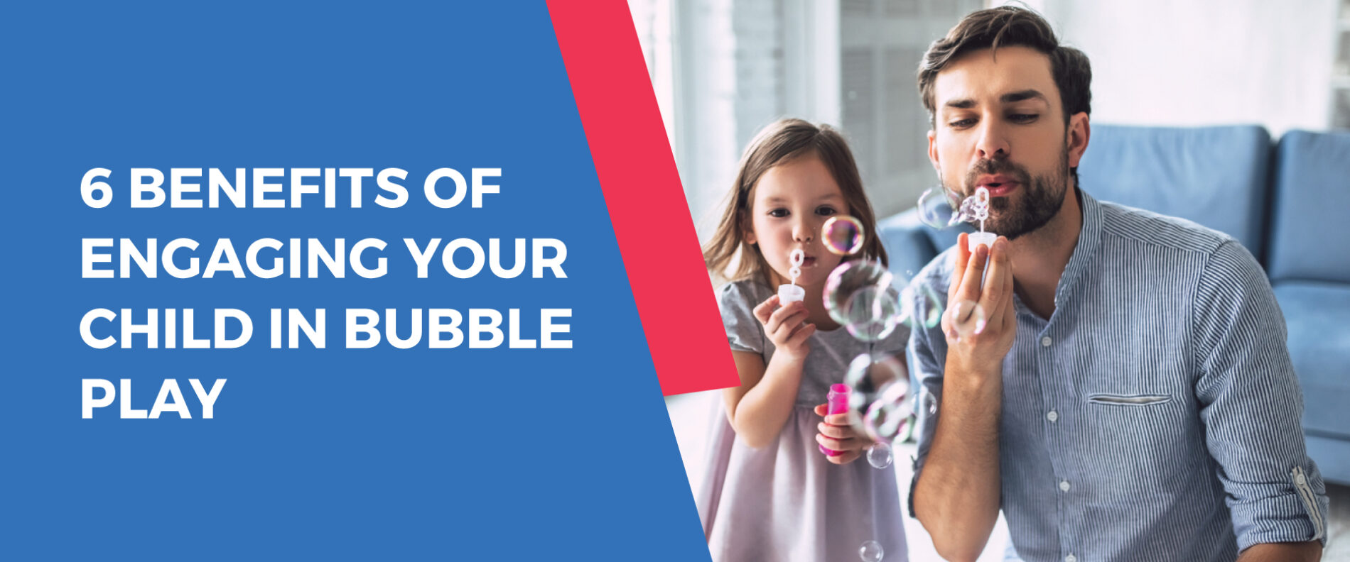 6 Benefits of Engaging your Child in Bubble Play