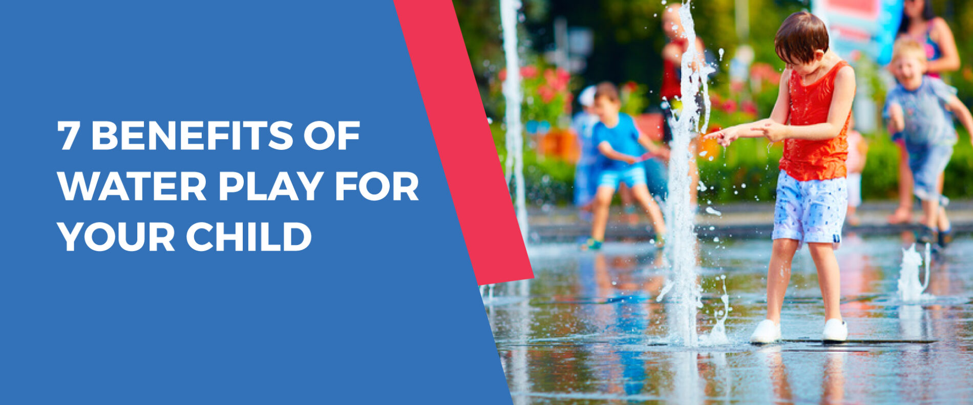 7 Benefits of Water Play For Your Child