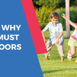 8 Reasons Why Children Must Play Outdoors